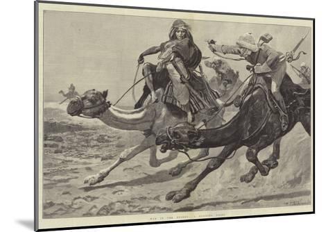 War in the Desert, a Running Fight-Richard Caton Woodville II-Mounted Giclee Print