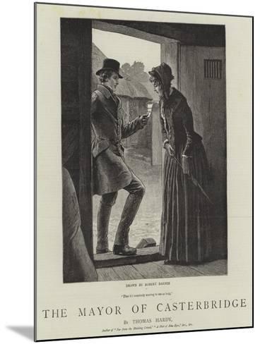 The Mayor of Casterbridge-Robert Barnes-Mounted Giclee Print