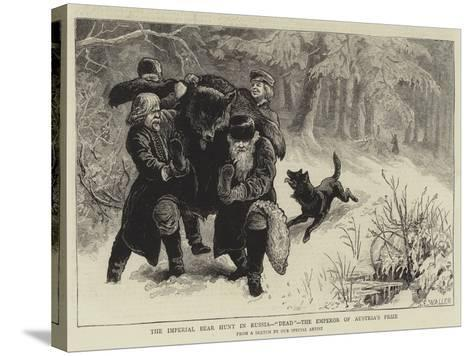 The Imperial Bear Hunt in Russia, Dead, the Emperor of Austria's Prize-Samuel Edmund Waller-Stretched Canvas Print