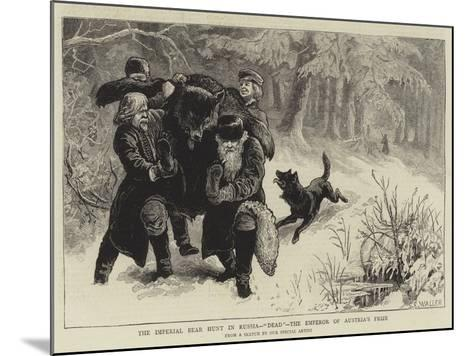 The Imperial Bear Hunt in Russia, Dead, the Emperor of Austria's Prize-Samuel Edmund Waller-Mounted Giclee Print