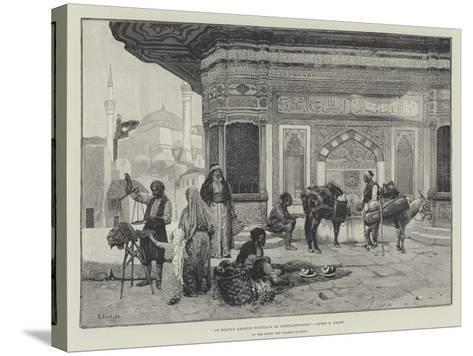 At Sultan Ahmed's Fountain in Constantinople-Rudolphe Ernst-Stretched Canvas Print