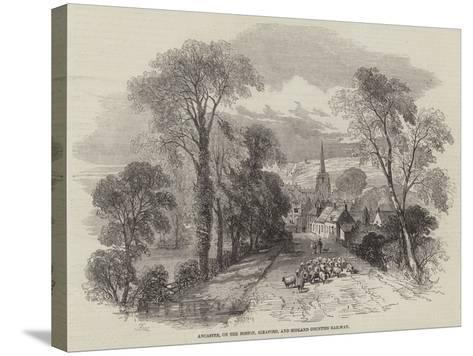 Ancaster, on the Boston, Sleaford, and Midland Counties Railway-Samuel Read-Stretched Canvas Print