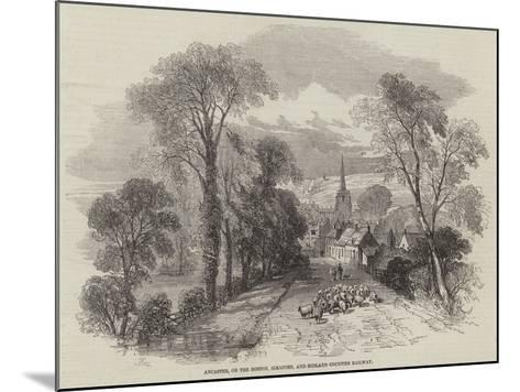 Ancaster, on the Boston, Sleaford, and Midland Counties Railway-Samuel Read-Mounted Giclee Print