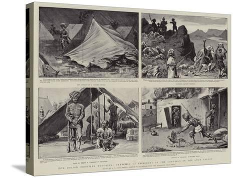 The Indian Frontier Troubles, Sketches of Incidents of the Campaign in the Swat Valley-S^t^ Dadd-Stretched Canvas Print
