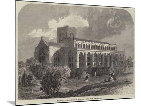 The Abbey Church of Bury St Edmunds, Viewed from the Gardens-Samuel Read-Mounted Giclee Print