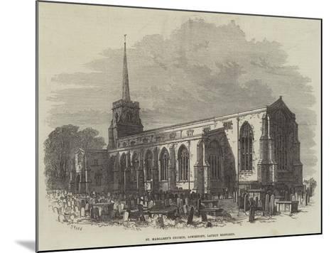 St Margaret's Church, Lowestoft, Lately Restored-Samuel Read-Mounted Giclee Print