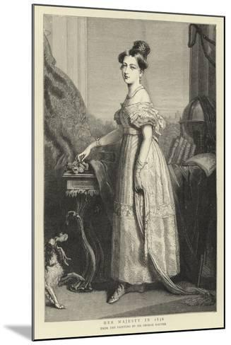 Her Majesty in 1836-Sir George Hayter-Mounted Giclee Print