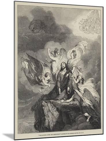 Our Saviour after the Temptation-Sir George Hayter-Mounted Giclee Print