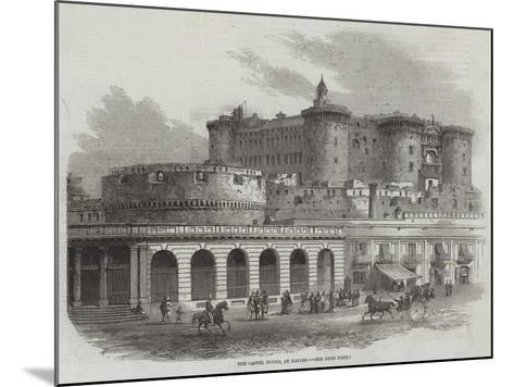 The Castel Nuovo, at Naples-Samuel Read-Mounted Giclee Print