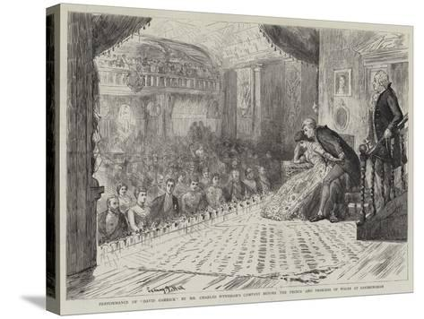 Performance of David Garrick by Mr Charles Wyndham's Company before the Prince and Princess of Wale-Sydney Prior Hall-Stretched Canvas Print