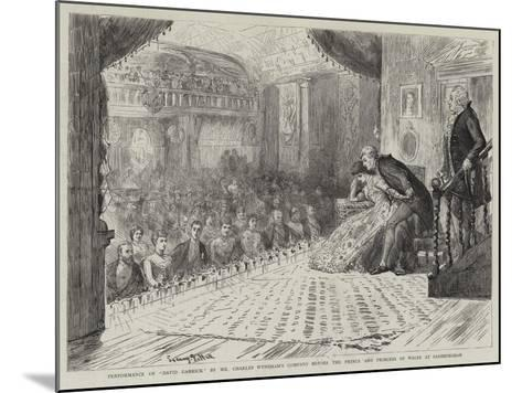Performance of David Garrick by Mr Charles Wyndham's Company before the Prince and Princess of Wale-Sydney Prior Hall-Mounted Giclee Print