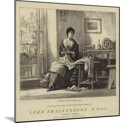 Lord Brackenbury, a Novel-Sir Samuel Luke Fildes-Mounted Giclee Print