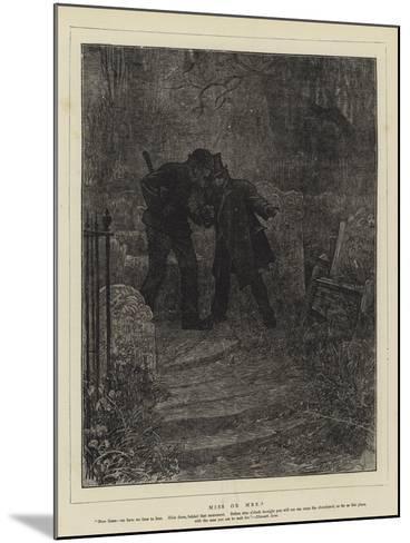 Miss or Mrs?-Sir Samuel Luke Fildes-Mounted Giclee Print