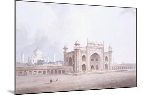 The Gateway of the Taj Mahal, Agra, Uttar Pradesh-Thomas & William Daniell-Mounted Giclee Print