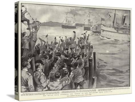 The Royal Tour, Cheering the Ophir on Her Departure from Gibraltar-Sydney Prior Hall-Stretched Canvas Print