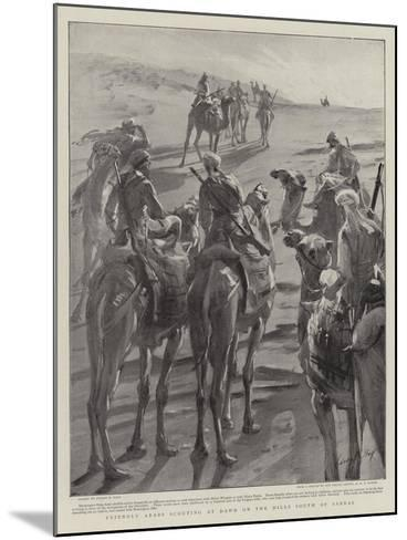 Friendly Arabs Scouting at Dawn on the Hills South of Sarras-Sydney Prior Hall-Mounted Giclee Print