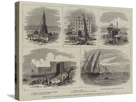 Removal of Another Obelisk from Alexandria, for Transport to New York-Thomas Harrington Wilson-Stretched Canvas Print