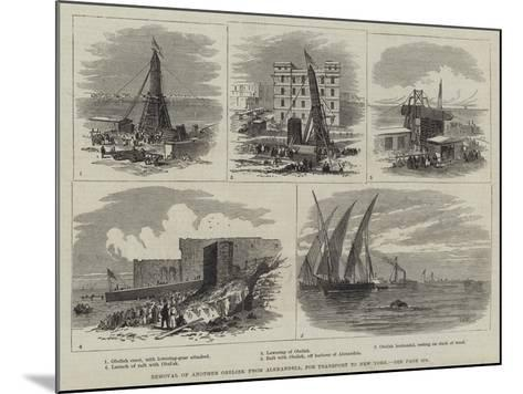 Removal of Another Obelisk from Alexandria, for Transport to New York-Thomas Harrington Wilson-Mounted Giclee Print