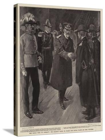 The King's Visit to Germany, His Majesty Going on Board the Royal Yatch at Port Victoria-William Hatherell-Stretched Canvas Print