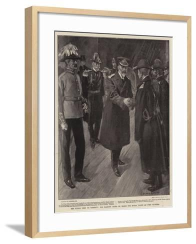 The King's Visit to Germany, His Majesty Going on Board the Royal Yatch at Port Victoria-William Hatherell-Framed Art Print