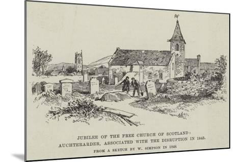 Jubilee of the Free Church of Scotland, Auchterarder, Associated with the Disruption in 1843-William 'Crimea' Simpson-Mounted Giclee Print