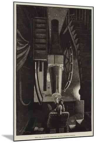Night Work at Greenwich Observatory, the Great Equatorial Telescope-William Bazett Murray-Mounted Giclee Print