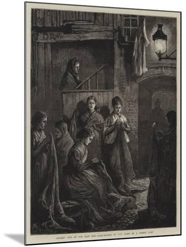 London Life at the East End, Sack-Making by the Light of a Street Lamp-William Bazett Murray-Mounted Giclee Print