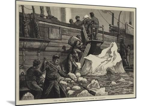 The Arctic Expedition, Watering from an Iceberg-William Bazett Murray-Mounted Giclee Print