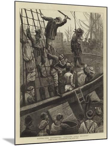 Easter-Tide Ceremonies, Flogging Judas Iscariot-William Bazett Murray-Mounted Giclee Print