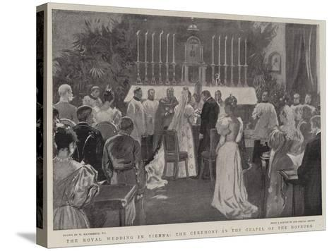 The Royal Wedding in Vienna, the Ceremonial in the Chapel of the Hofburg-William Hatherell-Stretched Canvas Print