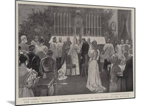 The Royal Wedding in Vienna, the Ceremonial in the Chapel of the Hofburg-William Hatherell-Mounted Giclee Print