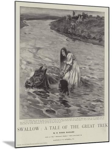 Swallow, a Tale of the Great Trek-William Hatherell-Mounted Giclee Print