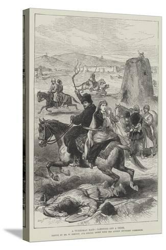 A Turkoman Raid, Carrying Off a Prize-William 'Crimea' Simpson-Stretched Canvas Print