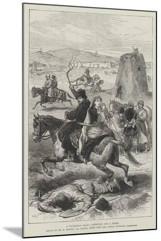 A Turkoman Raid, Carrying Off a Prize-William 'Crimea' Simpson-Mounted Giclee Print