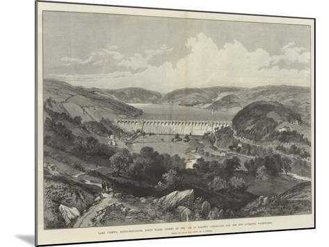 Lake Vyrnwy-William 'Crimea' Simpson-Mounted Giclee Print