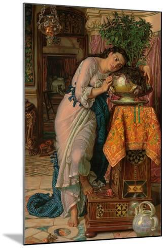Isabella and the Pot of Basil, 1867-William Holman Hunt-Mounted Giclee Print