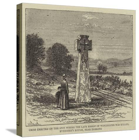 Cross Erected on the Spot Where the Late Bishop of Winchester Was Killed-William Henry James Boot-Stretched Canvas Print