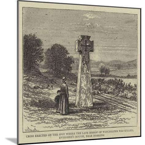 Cross Erected on the Spot Where the Late Bishop of Winchester Was Killed-William Henry James Boot-Mounted Giclee Print
