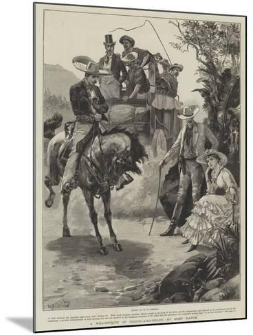 A Millionaire of Rough-And-Ready, by Bret Harte-William Heysham Overend-Mounted Giclee Print
