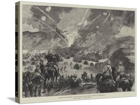 The War in the Soudan, Cavalry Burning Osman Digna's Village and Encampment-William Heysham Overend-Stretched Canvas Print