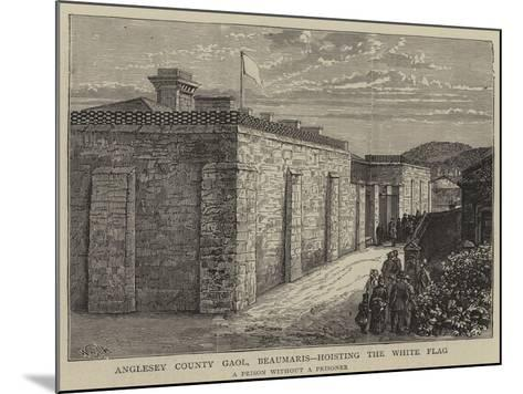 Anglesey County Gaol, Beaumaris, Hosting the White Flag-William Henry James Boot-Mounted Giclee Print