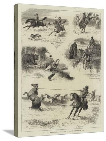 Life in Manitoba, British North America, II-William Ralston-Stretched Canvas Print