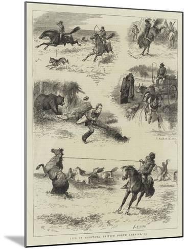 Life in Manitoba, British North America, II-William Ralston-Mounted Giclee Print