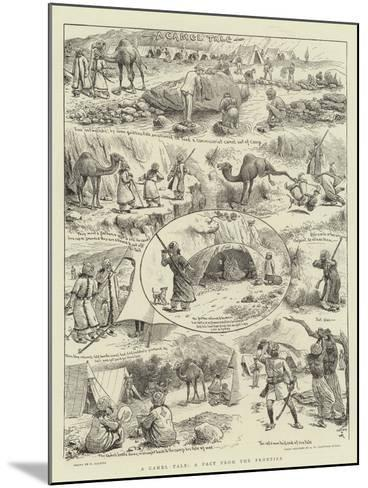 A Camel Tale, a Fact from the Frontier-William Ralston-Mounted Giclee Print