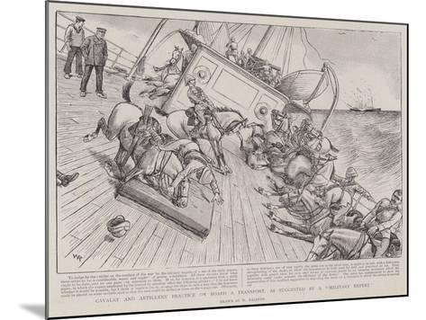 Cavalry and Artillery Practice on Board a Transport, as Suggested by a Military Expert-William Ralston-Mounted Giclee Print