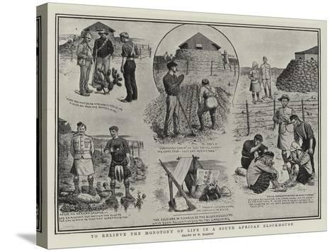 To Relieve the Monotony of Life in a South African Blockhouse-William Ralston-Stretched Canvas Print