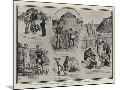 To Relieve the Monotony of Life in a South African Blockhouse-William Ralston-Mounted Giclee Print