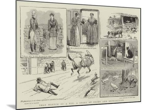 That Wretch of a Pup, a Story of Crime and Retribution-William Ralston-Mounted Giclee Print