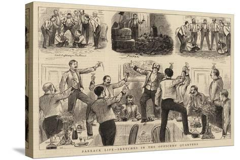 Barrack Life, Sketches in the Officers' Quarters-William Ralston-Stretched Canvas Print