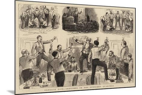 Barrack Life, Sketches in the Officers' Quarters-William Ralston-Mounted Giclee Print